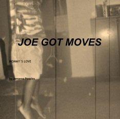 JOE GOT MOVES book cover