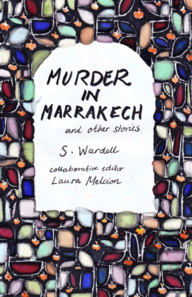 View Murder in Marrakech and Other Stories by S Wardell