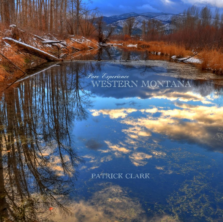 View Pure Experience WESTERN MONTANA by PATRICK CLARK