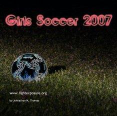 Big River Girls Soccer 2007 book cover