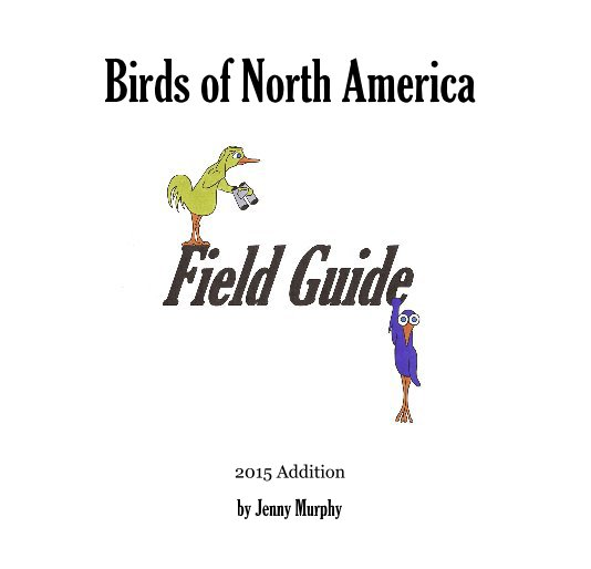 View Birds of North America by Jenny Murphy