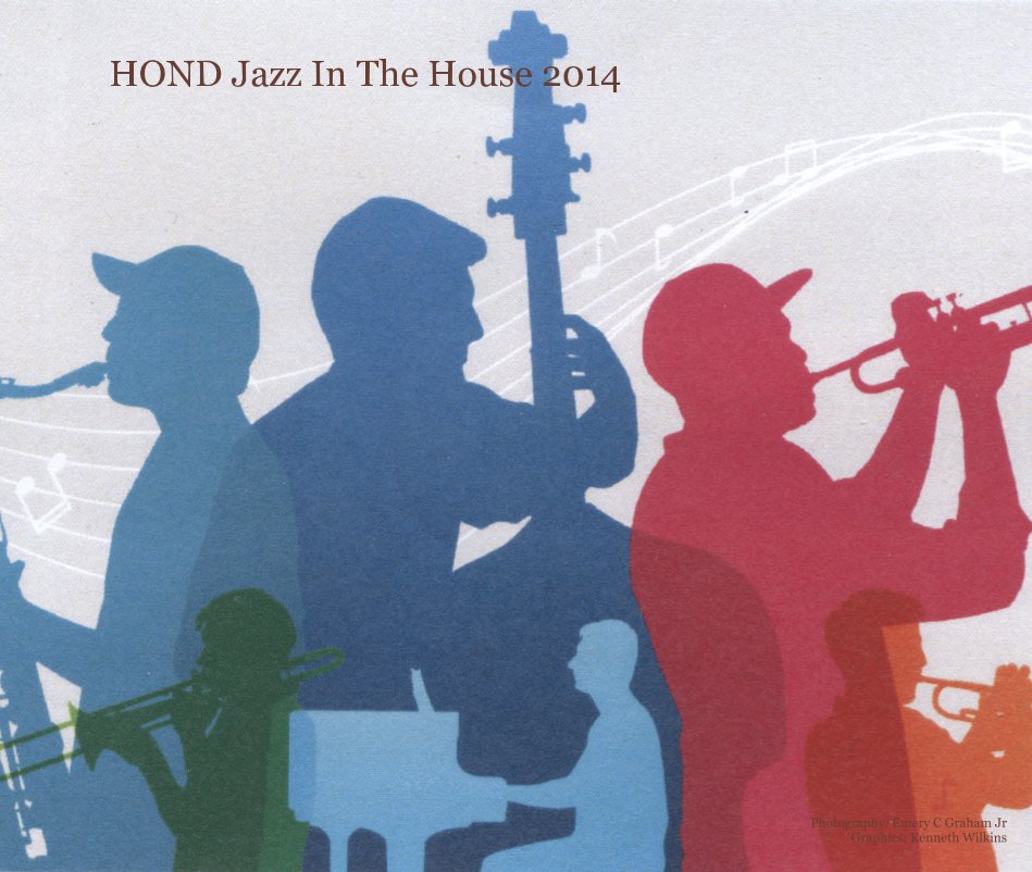 View HOND Jazz In The House 2014 by Photography: Emery C Graham Jr Graphics: Kenneth Wilkins