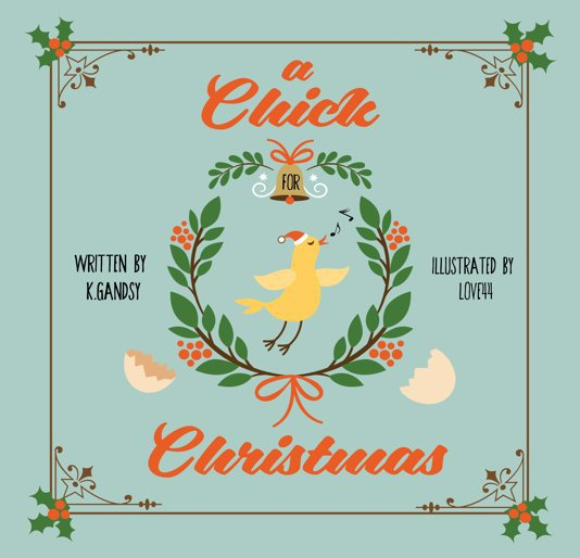 View A Chick For Christmas by K-Gandsy