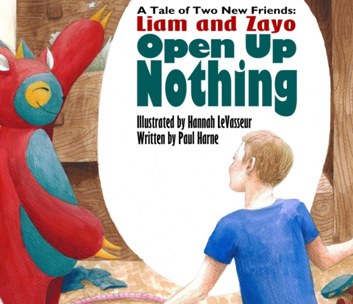View A Tale of Two New Friends: Liam and Zayo Open Up Nothing by Paul Harne, Hannah LeVasseur