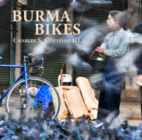View Burma Bikes by Charles S. Costello III