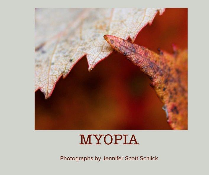 View MYOPIA by Jennifer Scott Schlick