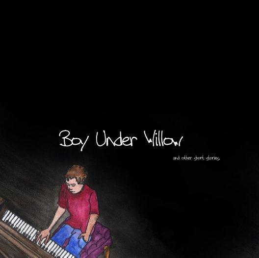 Ver Boy Under Willow                                                               and other short stories. por BUW