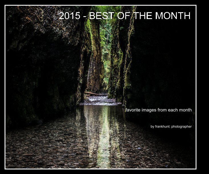 View 2015 - BEST OF THE MONTH by frankhunt: photographer