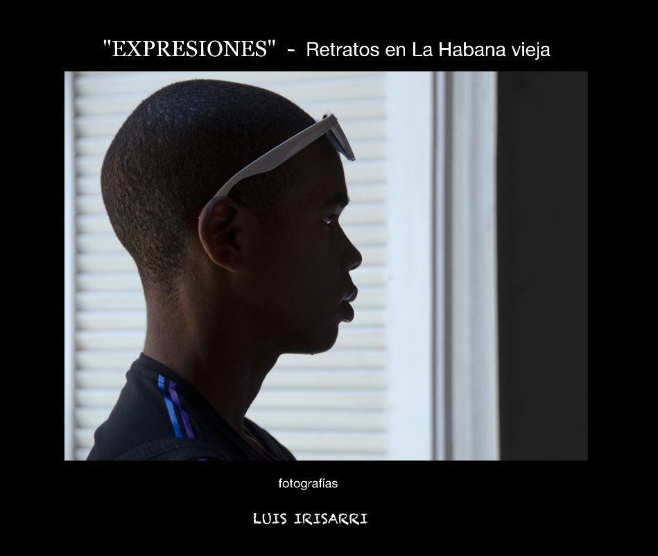 """Ver """"EXPRESIONES"""" - Retratos en La Habana vieja por fotografías LUIS IRISARRI"""