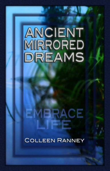 View Ancient Mirrored Dreams by Colleen Ranney