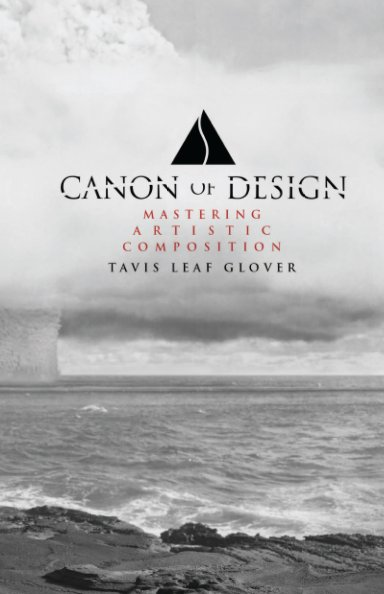 View Canon of Design - Mastering Artistic Composition - Hardcover by Tavis Leaf Glover