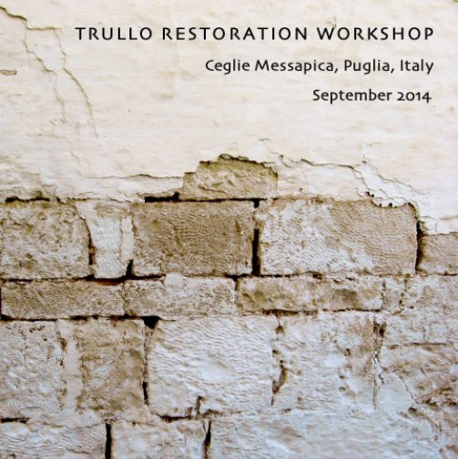 View Trullo Restoration Workshop 2014 by Amanda Roelle