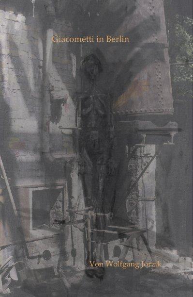 Giacometti in Berlin nach Von Wolfgang Jorzik anzeigen
