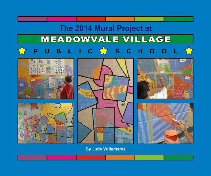View Meadowvale Village PS Mural Project 2014 by Judy Willemsma