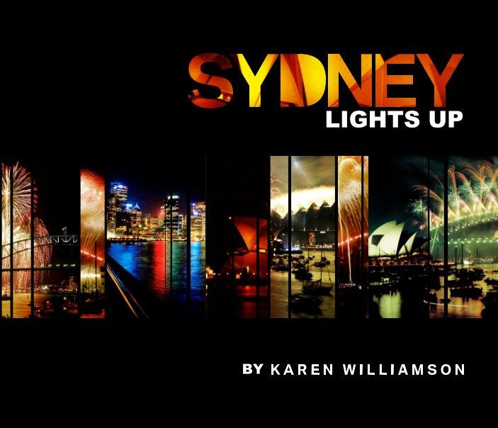View Sydney Lights Up by Karen Williamson