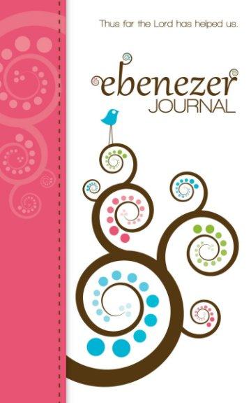 View Ebenezer Journal (Women's Whimsy Bird Prayer Journal) by Aaron Miller, Amy Miller