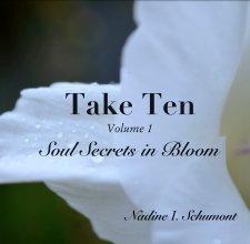 . Take Ten  Volume 1 Soul Secrets in Bloom book cover