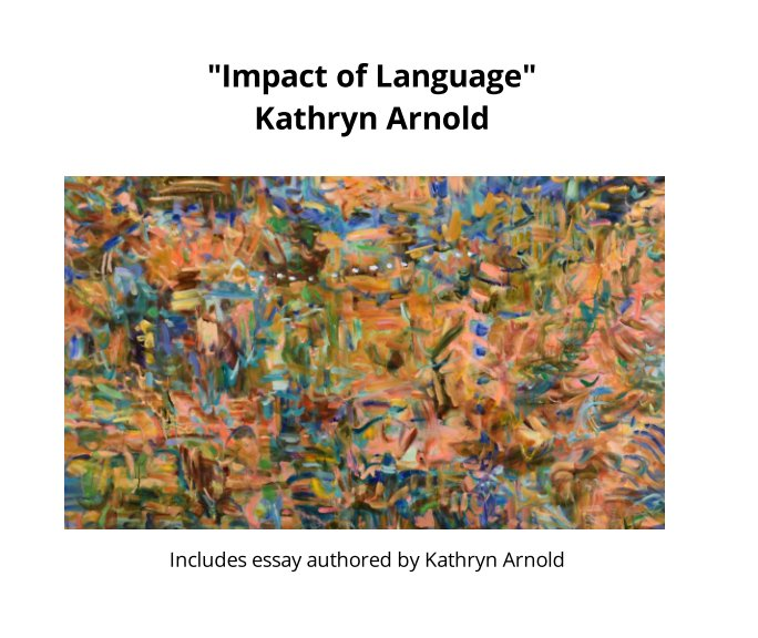 View The Impact of Language by Kathryn Arnold