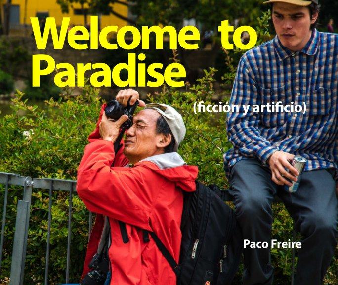 Ver Welcome to Paradise por Paco Freire