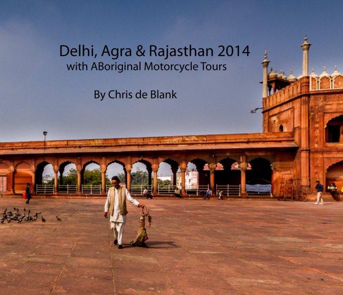 View Delhi, Agra & Rajasthan 2014 by Chris de Blank