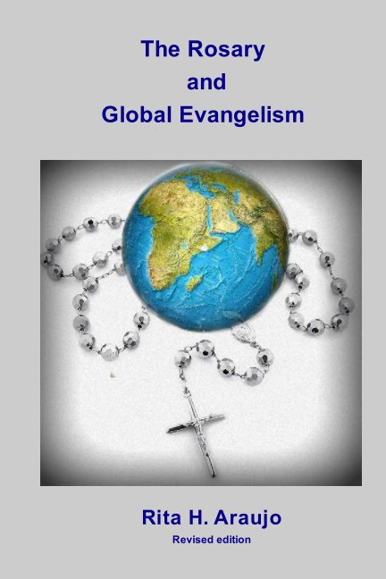 View The Rosary and Global Evangelism by Rita H. Araujo