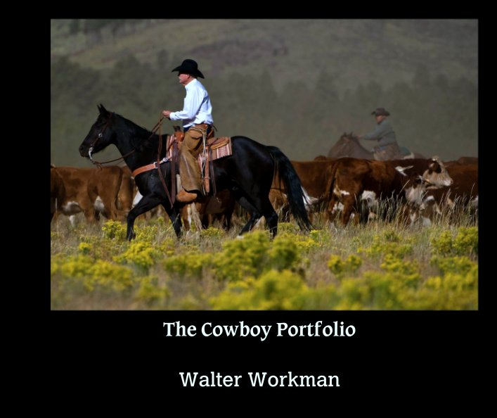 View The Cowboy Portfolio by Walter Workman