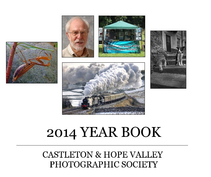 View 2014 YEAR BOOK by CASTLETON & HOPE VALLEY PHOTOGRAPHIC SOCIETY