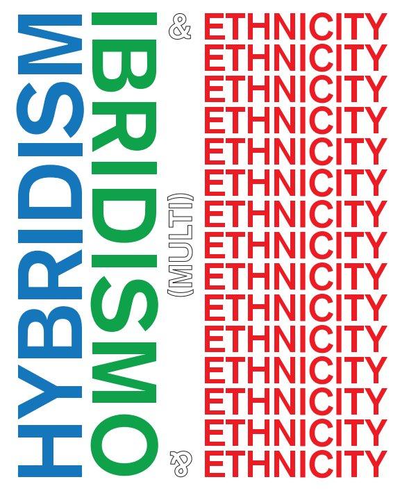 View Hybridism & Multi-Ethnicity by California College of the Arts & Seconda Università Di Napol