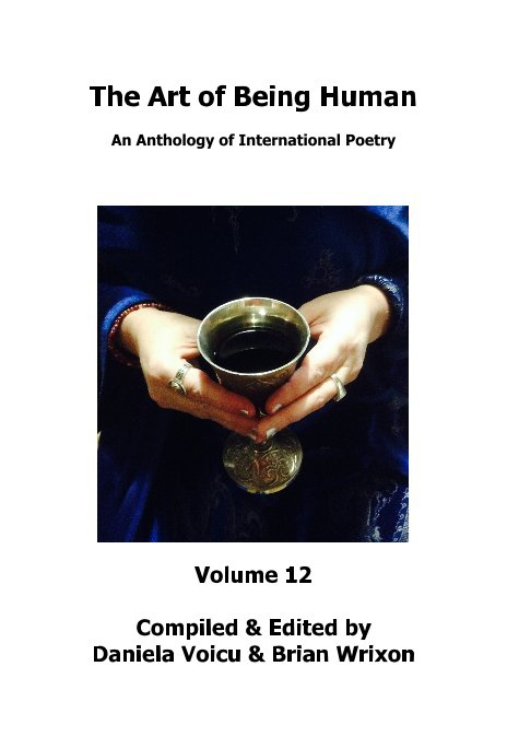 View The Art of Being Human - Volume 12 by Compiled & Edited by Daniela Voicu & Brian Wrixon