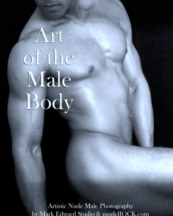 View Art of the Male Body by Mark Edward Studio