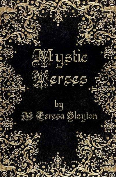 View Mystic Verses by M Teresa Clayton