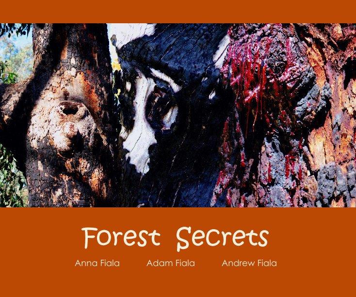 View Forest Secrets by Anna Fiala Adam Fiala Andrew Fiala