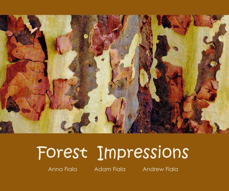 View Forest Impressions by Anna Fiala Adam Fiala Andrew Fiala