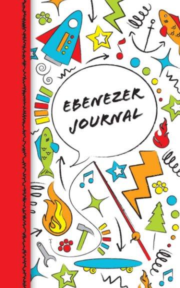 View Ebenezer Journal (Tween Boy's Doodle Prayer Journal) by Aaron Miller, Amy Miller