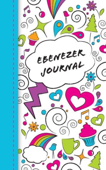 View Ebenezer Journal (Tween Girl's Doodle Prayer Journal) by Aaron Miller, Amy Miller