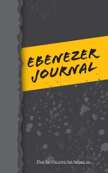 View Ebenezer Journal (Men's Rugged Prayer Journal) by Aaron Miller, Amy Miller
