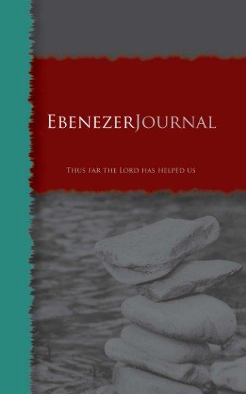 View Ebenezer Journal (Torn Edges Prayer Journal) by Aaron Miller, Amy Miller