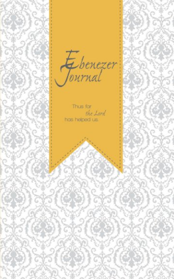 View Ebenezer Journal (Women's Damask Prayer Journal) by Aaron Miller, Amy Miller