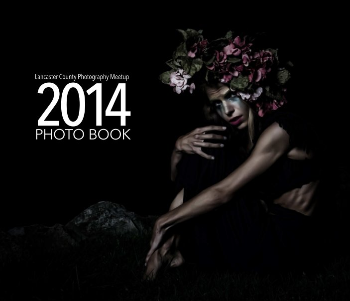 View The Lancaster County Photo Meetup 2014 Photo Book-Hardcover by Lancaster County Photography Meetup Group