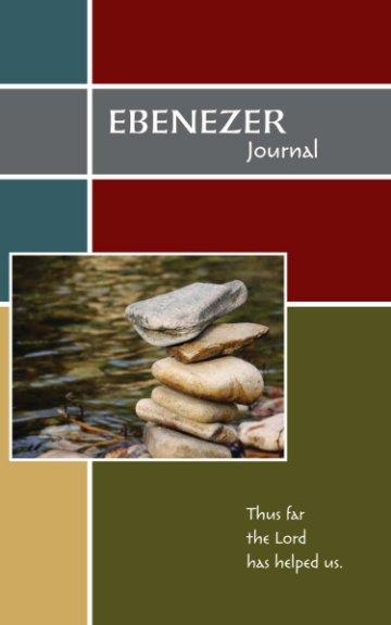 View Ebenezer Journal (Color Block Prayer Journal) by Aaron Miller, Amy Miller