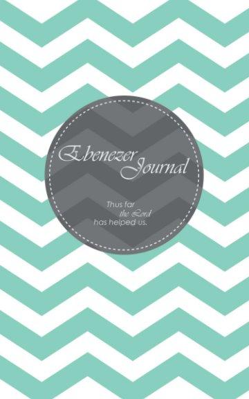 View Ebenezer Journal (Women's Chevron Prayer Journal) by Aaron Miller, Amy Miller