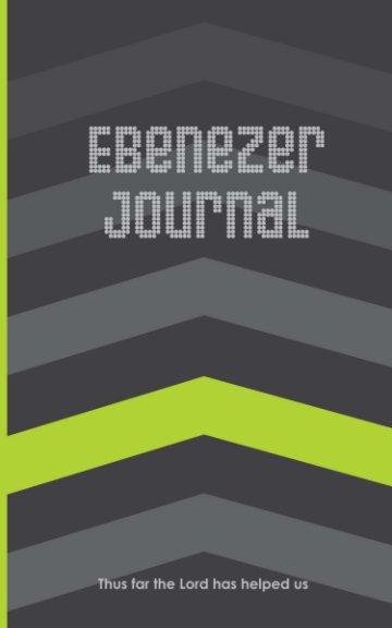 View Ebenezer Journal (Men's Chevron Prayer Journal) by Aaron Miller, Amy Miller