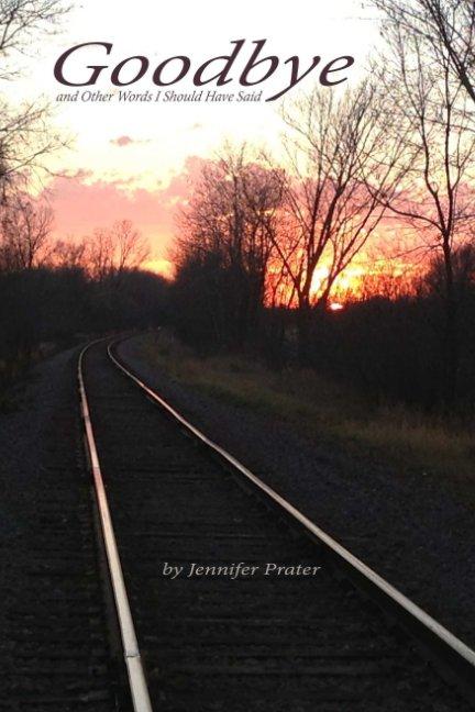 View Goodbye by Jennifer Prater