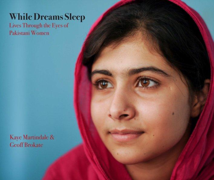 View While Dreams Sleep by Geoff Brokate & Kaye Martindale