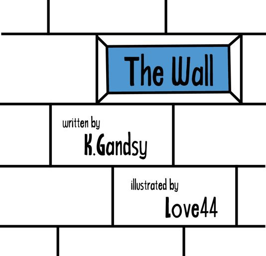 View The Wall by KGandsy