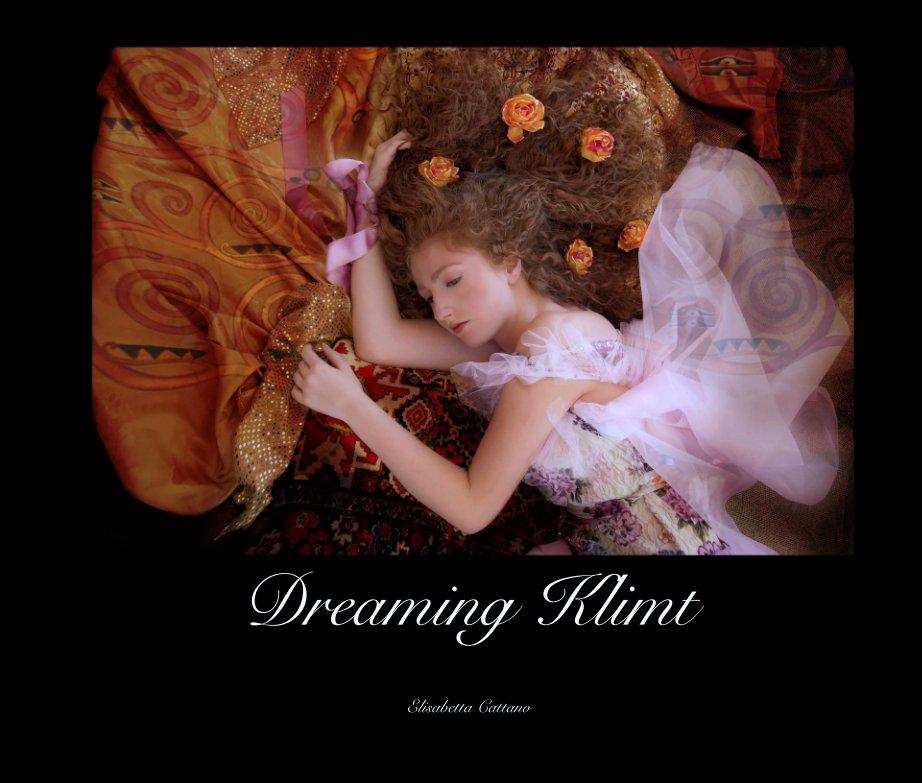 Visualizza Dreaming Klimt di Elisabetta Cattano