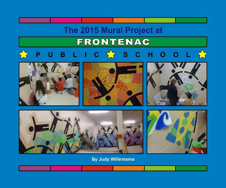 View Frontenac PS Mural Project 2015 by Judy Willemsma