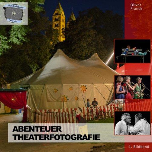 Abenteuer Theaterfotografie nach Oliver Franck anzeigen
