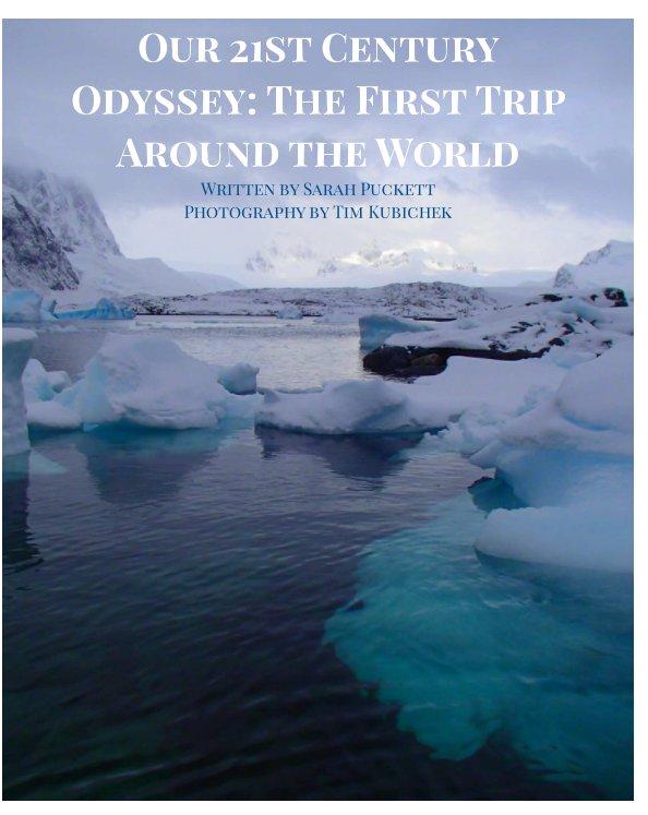 View Our 21st Century Odyssey by Sarah Puckett, Tim Kubichek