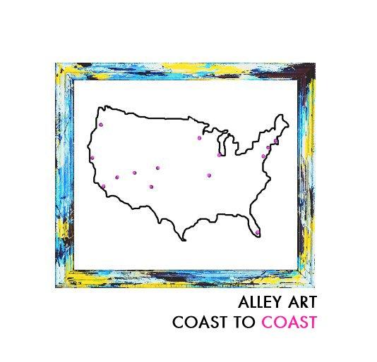 View ALLEY ART COAST TO COAST by Jennifer Charboneau